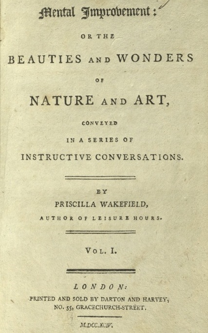 Mental Improvement: or the Beauties and Wonders of Nature and Art, Conveyed in a series of Instructive Conversations.